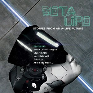 Cover for the audio version of Beta Life stories from an a life future