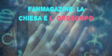 fanmagazine chiesa oroscopo