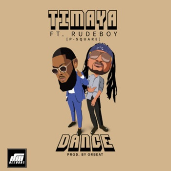 Dance By Timaya Ft Rudeboy Psuare