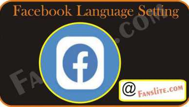 Facebook Language Setting - How to Change Language in Facebook to Any of Your Choice