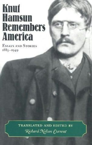 book cover of   Knut Hamsun Remembers America   Essays And Stories, 1885-1949   by  Knut Hamsun