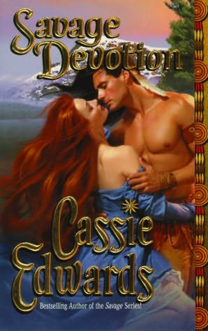 book cover of   Savage Devotion    (Savage, book 12)  by  Cassie Edwards