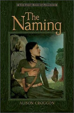 The Naming Alison Croggon Miriam Newman Reviewing YA Literature for Adult Readers