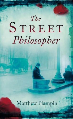 Matthew Plampins novel The Street Philosopher