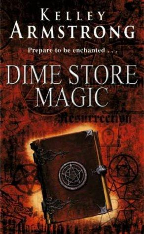 book cover of Dime Store Magic (Women of the Otherworld, book 3) by Kelley Armstrong