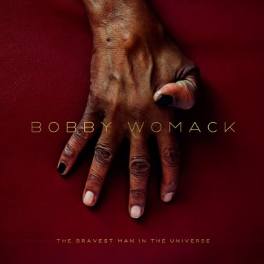5. Bobby Womack - The Bravest Man in the Universe