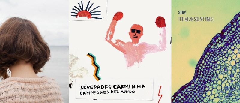 Producto Interior 07: Chicharrón, Novedades Carminha, Stay
