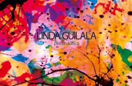 """""""Psiconáutica"""" de Linda Guilala"""