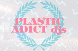 Plastic Adict djs