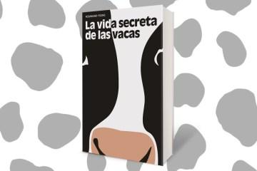La Vida Secreta de las Vacas