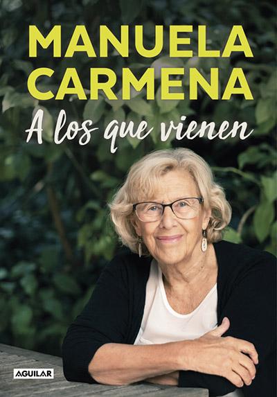 """""""A Los Que Vienen"""" de Manuela Carmena"""