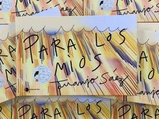 """""""Para Los Míos"""", de Juanjo Sáez"""