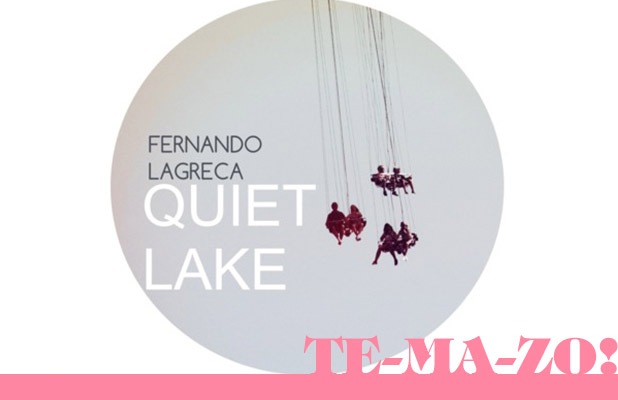 fernando-lagreca-quiet-lake