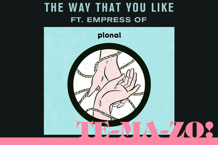 THE WAY THAT YOU LIKE de Pional con Empress Of