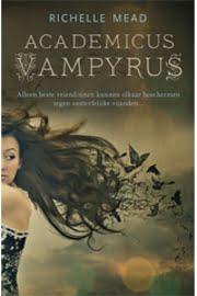 Richelle Mead - Academicus Vampyrus 1
