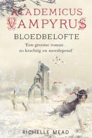 Richelle Mead - Academicus Vampyrus 4: Bloedbelofte