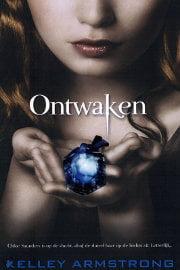 Kelley Armstrong - Darkest Powers 2: Ontwaken