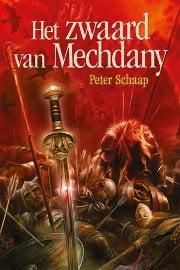 Peter Schaap - Het Zwaard van Mechdany
