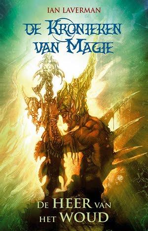 Ian Laverman - De Kronieken van Magie 1: De Heer van het Woud
