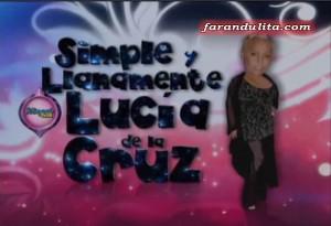 Simple y llanamente Lucia de la Cruz, Reality