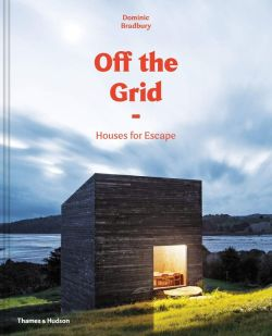 off-the-grid-houses-for-escape-book-dominic-bradbury-travel-coffee-table-books