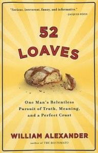 52 loaves – One Man's Relentless Pursuit of Truth, Meaning and a Perfect Crust