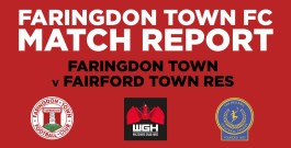 Match Report: Faringdon Town v Fairford Town Reserves