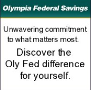 Olympia Federal Savings--unwavering commitment to what matters most. Discover the Oly Fed difference for yourself.