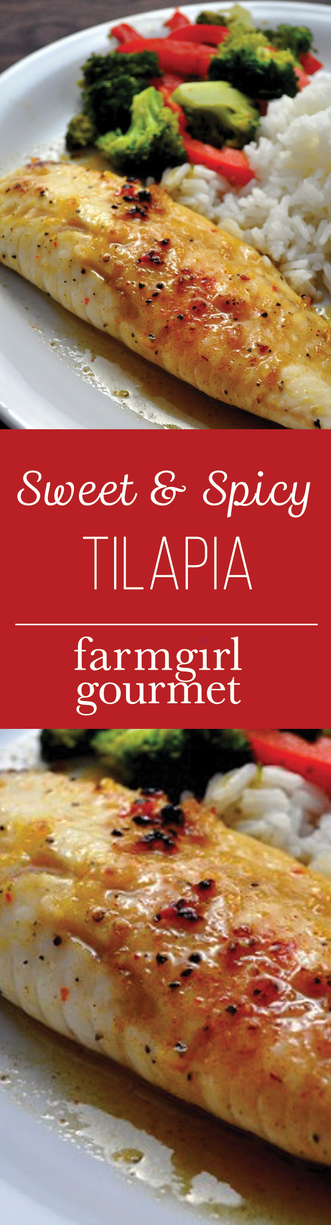 Sweet and Spicy Tilapia Recipe | farmgirlgourmet.com