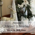 How I Transformed My Home into a Holiday Wonderland.