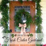 How To Make Fresh Cut Cedar Garland