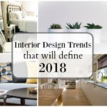 The Interior Design Trends That Will Define 2018
