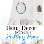 Using Decor to Create A Healthier Home