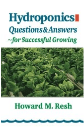 Hydroponics Questions And Answers - For Successful Growing by Howard M. Resh