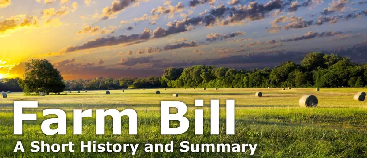 A Short History and Summary of the Farm Bill - Farm Policy Facts