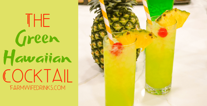 Green Hawaiian Cocktail