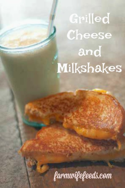 Grilled Cheese and Milkshakes from Farmwife Feeds are a protein packed easy meal kids will love. #protein #grilled #milkshake #dairy