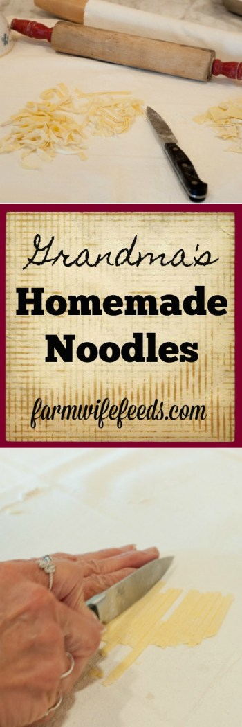 Grandmas Homemade Noodles from Farmwife Feeds -egg noodles #recipes #noodles #holidaytraditions