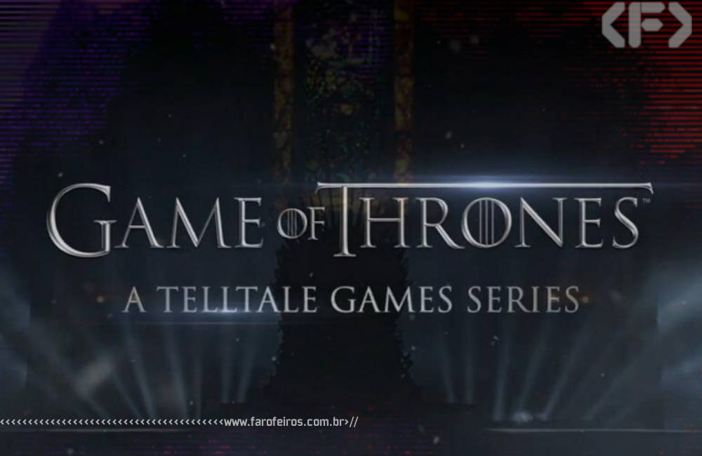 Jogo de Game of Thrones - Telltale - Blog Farofeiros