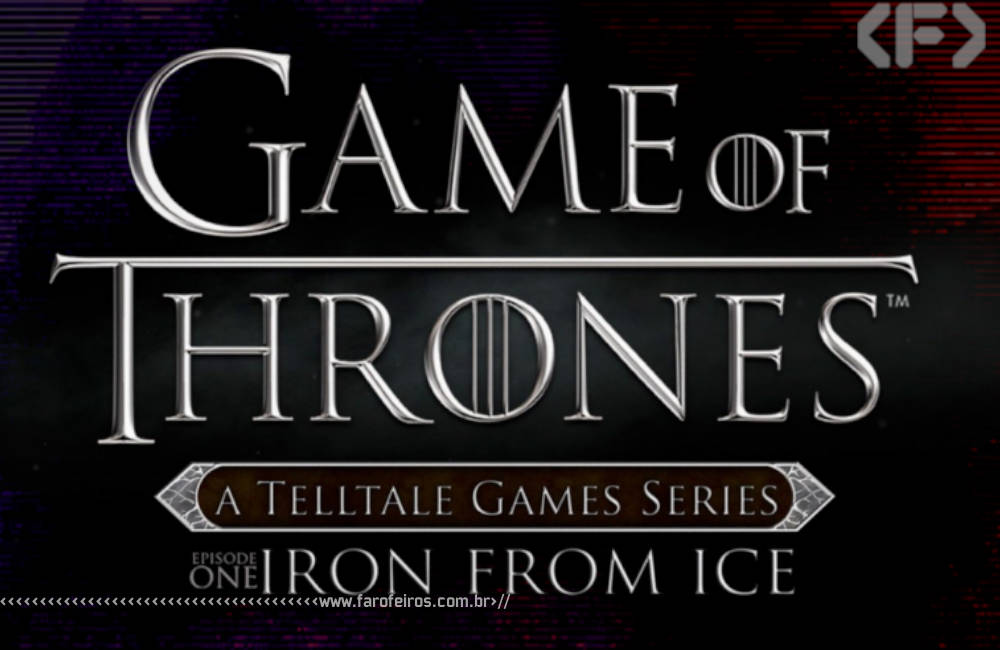 Game of Thrones - Episode 1 Iron From Ice - Blog Farofeiros