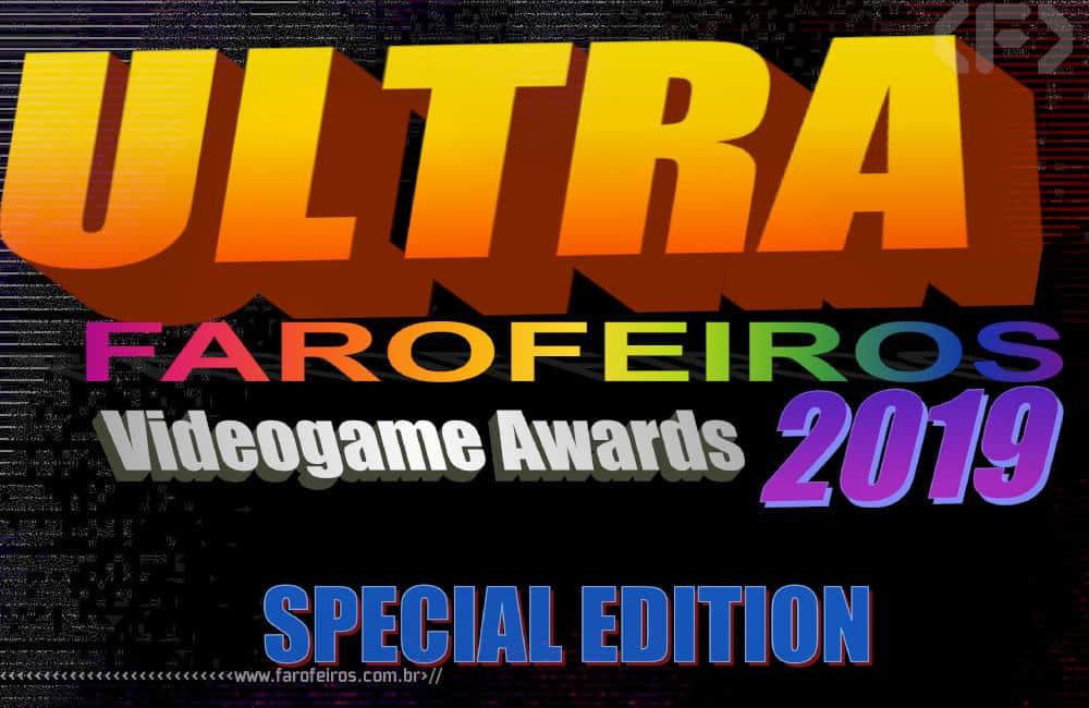 Ultra Farofeiros Videogame Awards 2019 Special Edition - Blog Farofeiros