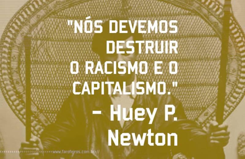 Huey P Newton - Pensamento - Blog Farofeiros