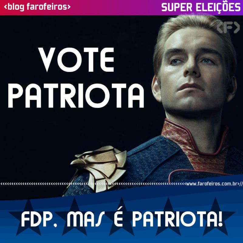 Patriota 1 - The Boys - Blog Farofeiros - Super Eleições