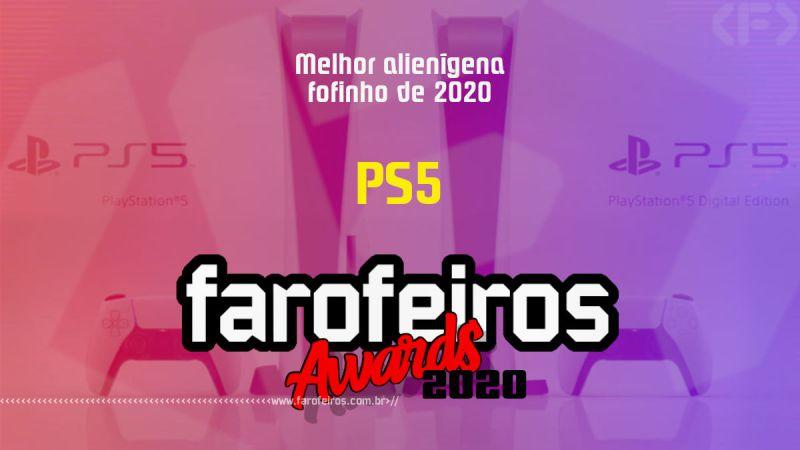 FAROFEIROS AWARDS 2020 - PS5 - Blog Farofeiros