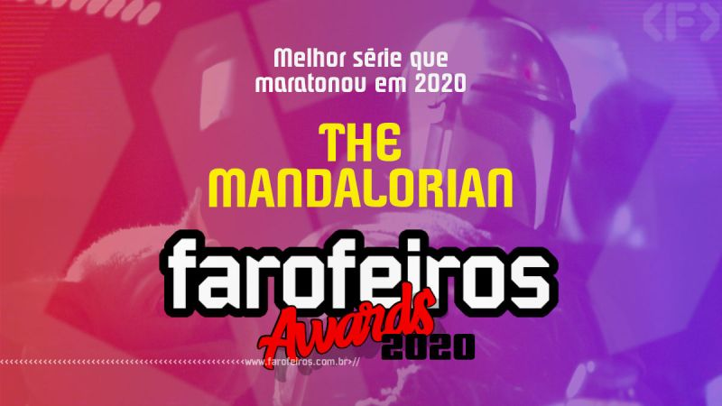 FAROFEIROS AWARDS 2020 - The Mandalorian - Blog Farofeiros