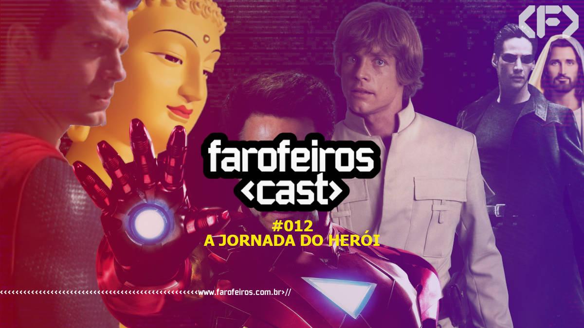 Farofeiros Cast #012 - A Jornada do Herói - Blog Farofeiros