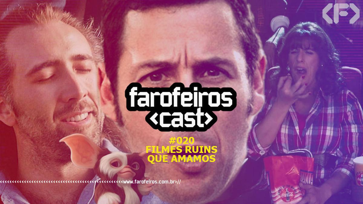 Filmes Ruins que Amamos - Farofeiros Cast #020 - Blog Farofeiros