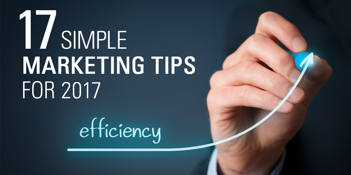 17 Simple Marketing Tips For 2017 Farris Marketing