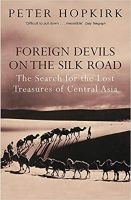 Foreign Devils on the Silk Road Book by Peter Hopkirk