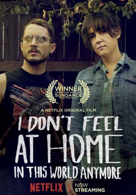 فيلم I Don't Feel at Home in This World Anymore 2017 مترجم